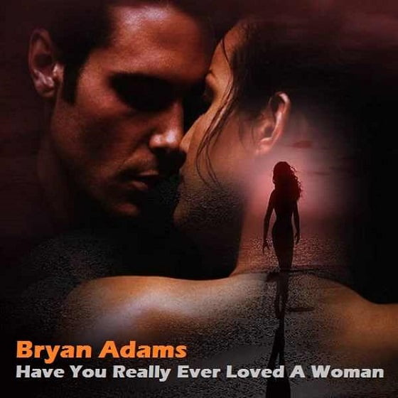 bryan-adams-have-you-ever-really-loved-a-woman-song-lyrics