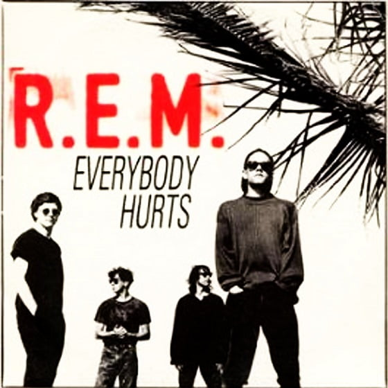 r-e-m-everybody-hurts