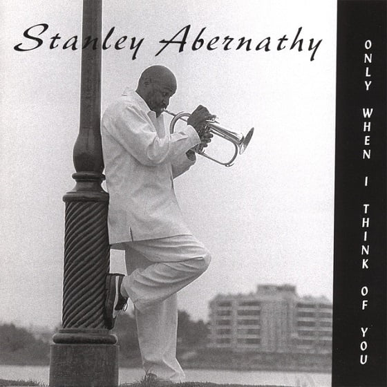 Stanley Abernathy - Only When I Think Of You