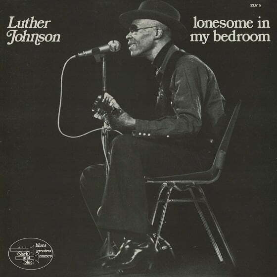 Luther Johnson - Lonesome In My Bedroom