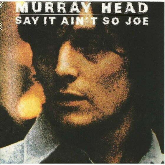 Murray Head - Say It Ain't So Joe