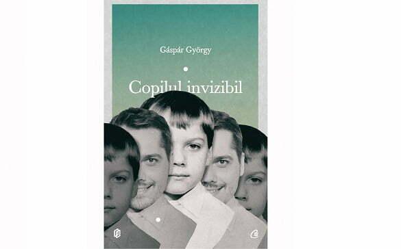 """Copilul invizibil"" de Gáspár György"
