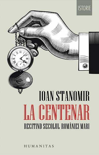 Ioan Stanomir, La Centenar. Recitind secolul României mari